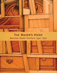 The Maker's Hand: American Studio Furniture, 1940 - 1990